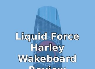 Liquid Force Harley Wakeboard Review: Is it Worth the Money?