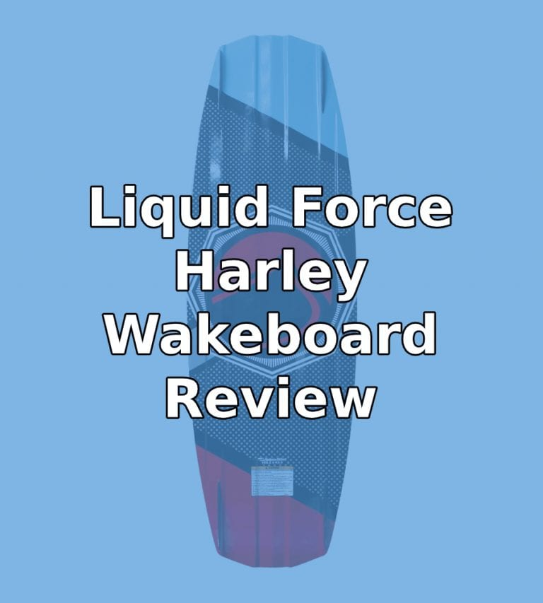 Liquid Force Harley Wakeboard Review